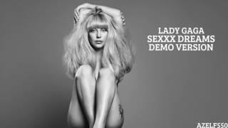 Lady Gaga - Sexxx Dreams (Official Demo Version)