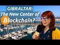Gibraltar: new Blockchain Center of the World?
