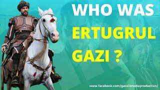 Who was Ertugrul Gazi ? | History of Ertugrul Gazi | Dirilis Ertugrul