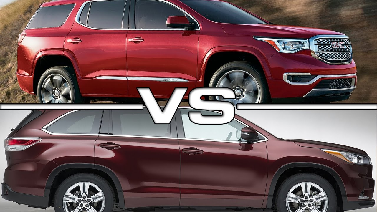 Gmc Acadia Vs Toyota Highlander