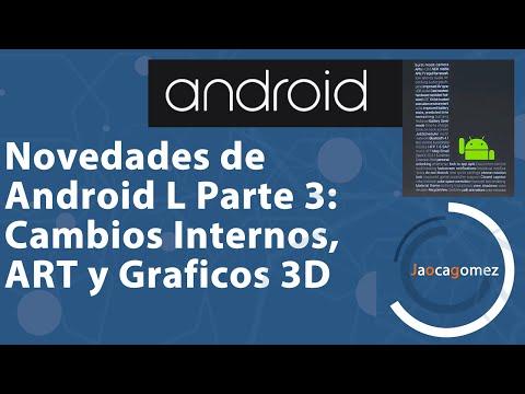 Novedades de Android L parte 3: Cambios Internos, ART y Graficos.