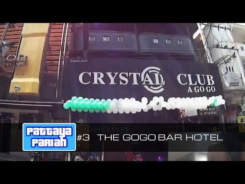 GoGo Bar Hotel.   Pattaya Pariah part 3