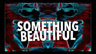 Red Red Lips - Something Beautiful (Official Lyric Video)