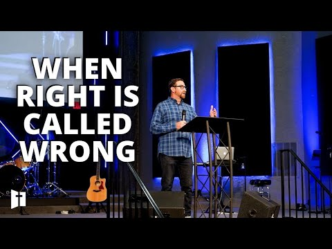 When Right is called Wrong | Pastor Matt Holcomb