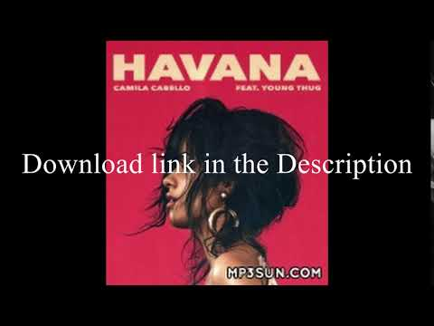 Camila Cabello - Havana | Free Download Link | 320 Kbps | High Quality