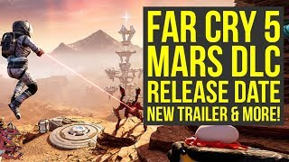 Far Cry 5 Lost On Mars Release Date ANNOUNCED & New Trailer (Far Cry 5 DLC Release Date)
