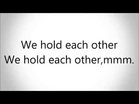 Hold Each Other By A Great Big World Ft.Futuristic With Lyrics