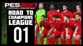 Pro Evolution Soccer 2017 - Liverpool Road To Champions League - Part 1 (PES 2017 - PS4)