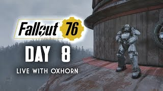 Day 8 of Fallout 76 - Live Now with Oxhorn thumbnail