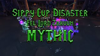 Sippy Cup Disaster: Fel Lord Zakuun - MYTHIC