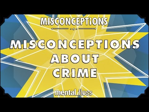 Misconceptions about Crime - mental_floss on YouTube (Ep. 13)