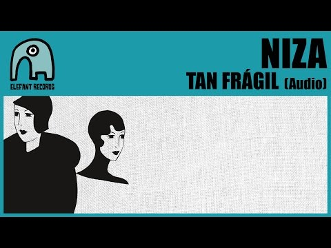 NIZA - Tan Frágil [Audio] mp3