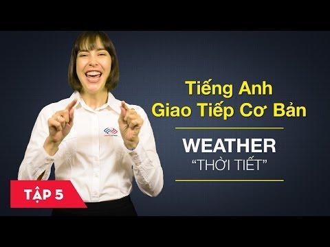 Tiếng Anh giao tiếp cơ bản - Bài 5: Nói chuyện về thời tiết [Học tiếng Anh giao tiếp #6]