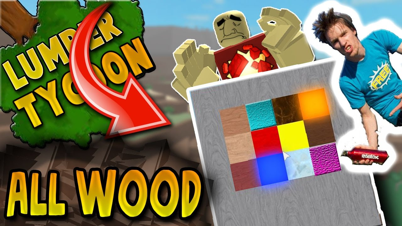 All The Wood In Lumber Tycoon 2 Roblox Part 1