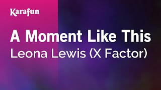 Karaoke A Moment Like This - Leona Lewis *