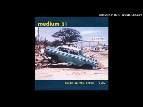 Medium 21 ‎– Riots On The Tyres E.P.