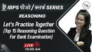 IBPS PO / CLERK SERIES | Reasoning | Top 15 Question | Practice | By Deepti Mahendras | 10:30 am