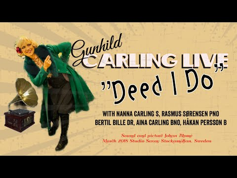 Deed I do - Gunhild Carling LIVE