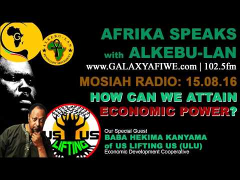 Afrika Speaks: What do we need to do to attain economic power? #MOSIAH Radio!
