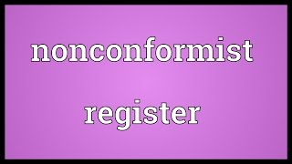 Nonconformist register Meaning
