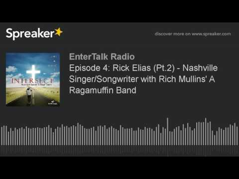 Episode 4: Rick Elias (Pt.2) - Nashville Singer/Songwriter with Rich Mullins' A Ragamuffin Band