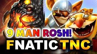 FNATIC vs TNC - GO 9 MAN ROSH! - CLOWNIEST GAME! - KL MAJOR DOTA 2