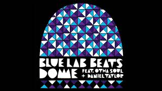 Blue Lab Beats (Feat. Othasoul & Daniel Taylor) - Dome (Audio).mp3