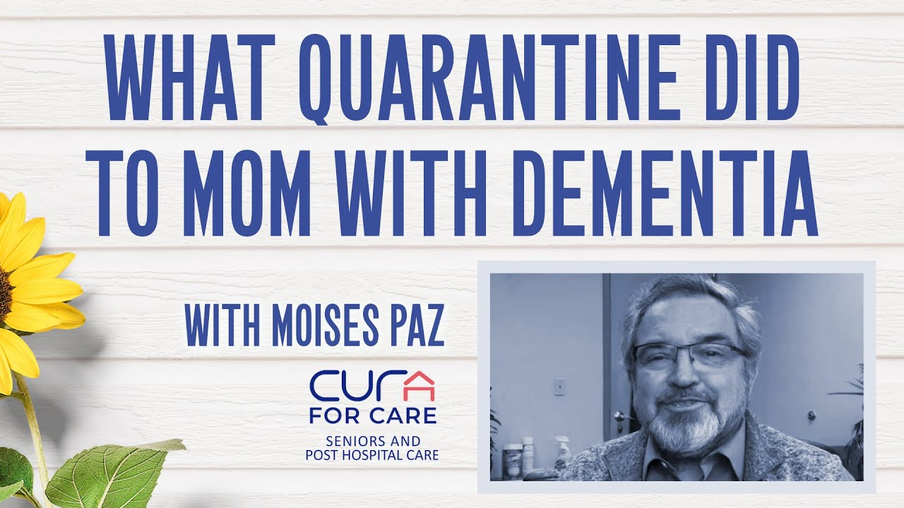 What Quarantine Did to Mom with Dementia