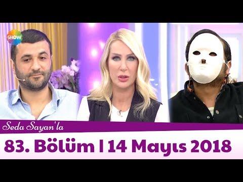 Seda Sayan'la 83. Bölüm   14 Mayıs 2018