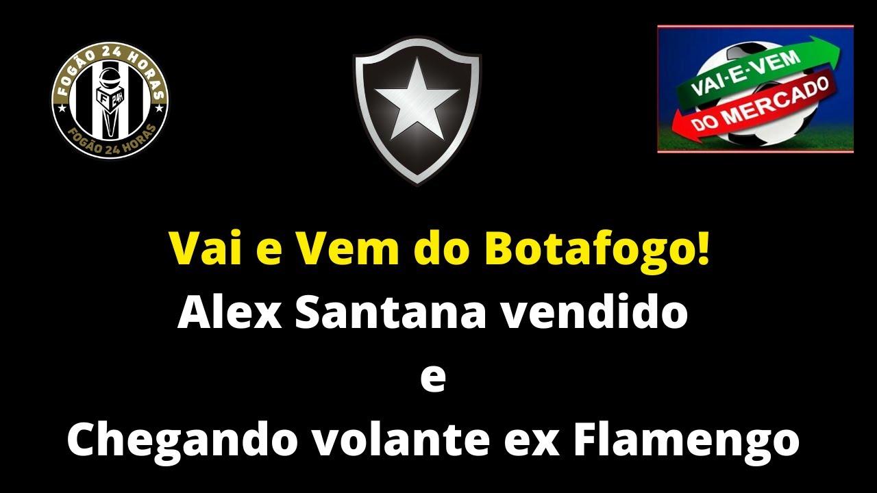 Vai e Vem do Botafogo! Alex Santana vendido e Chegando volante ex Flamengo Luiz Antonio