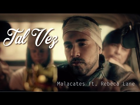 TAL VEZ  - Malacates ft Rebeca Lane