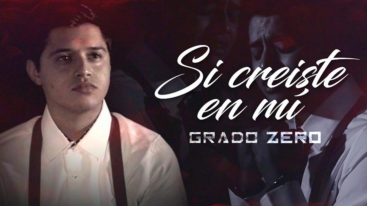 Grado Zero - Si Creíste En Mí (Lyric Video)