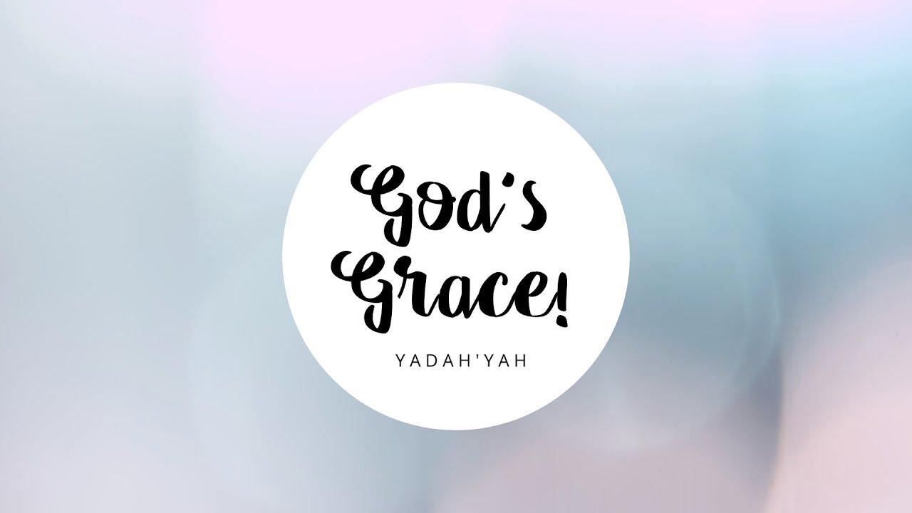 God's Grace - Yadah'Yah