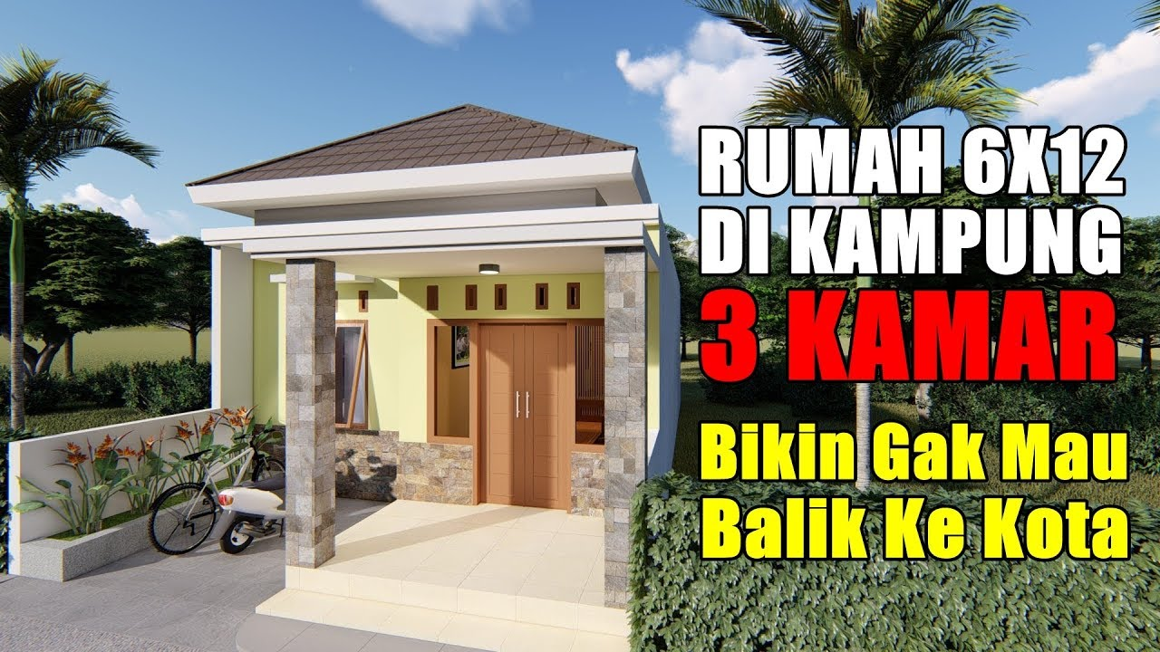DESAIN RUMAH 6X12 DI KAMPUNG DENGAN 3 KAMAR TIDUR - YouTube