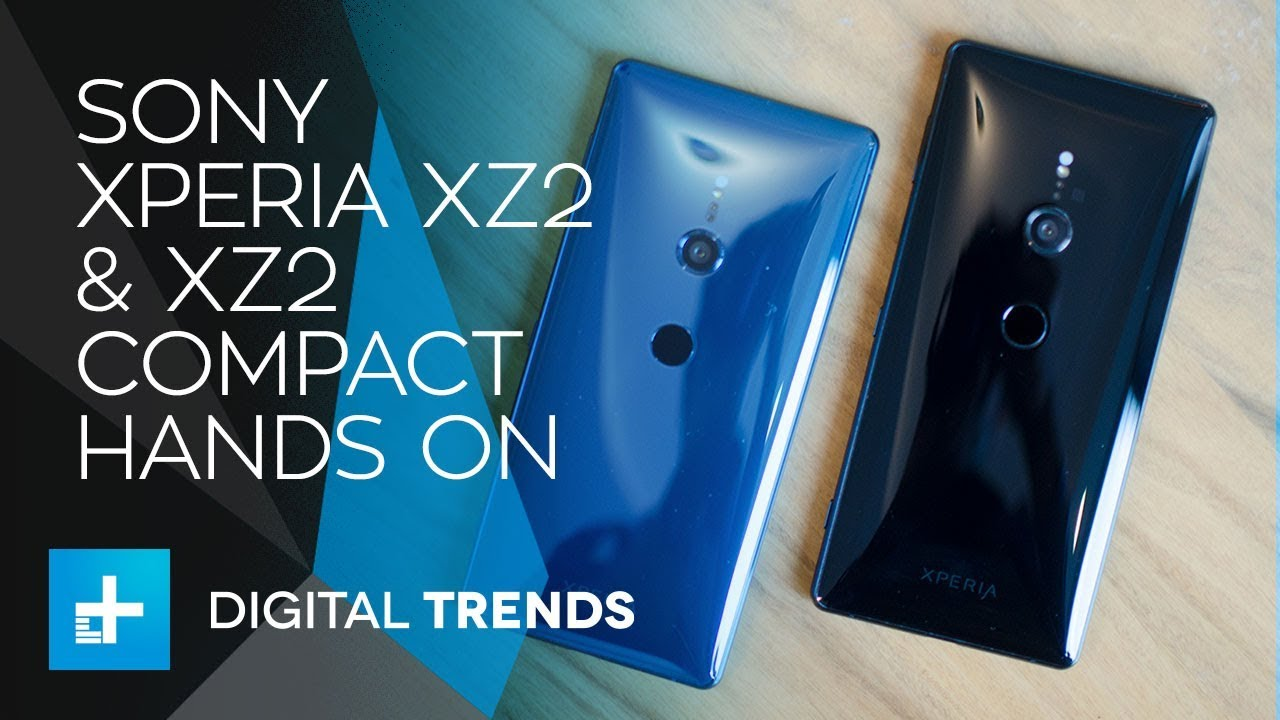 Sony Xperia XZ2 and XZ2 Compact – Hands On at MWC 2018
