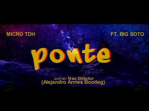 Micro TDH FT. Big Soto - Ponte (Alejandro Armes Bootleg)