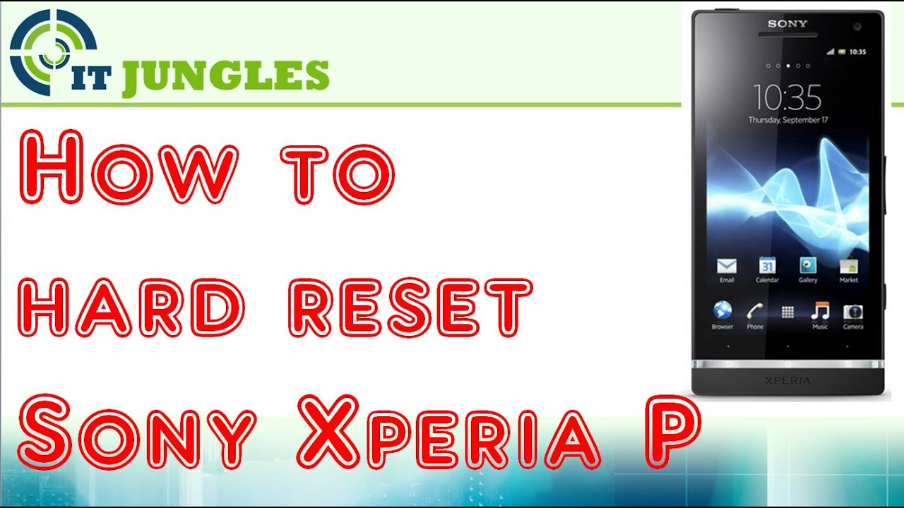 how to hard reset sony xperia p youtube rh youtube com Sony Xperia Ultra Sony Xperia X