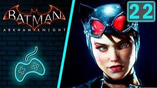 Batman: Arkham Knight - Прохождение. Часть 22: Спасение Женщины-Кошки из укрытия Загадочника