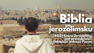 Biblia po jerozolimsku [#02] Która Jerozolima jest prawdziwa? Odnaleźć jedność Pisma
