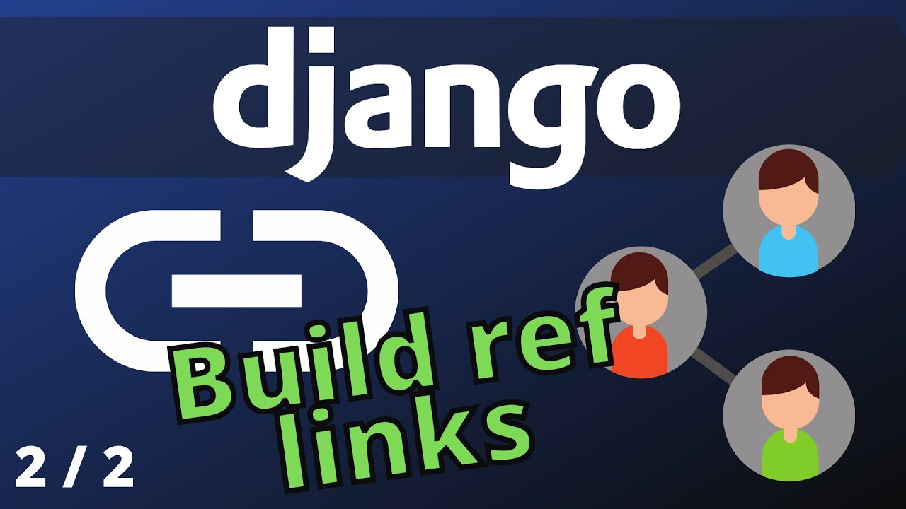 How to Build Referral Links using Django   Recommendation System Django - Part 2/2