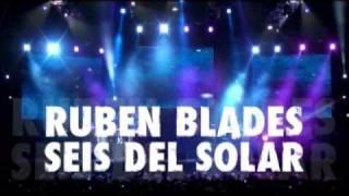 ¡RUBEN BLADES y Seis Del Solar en vivo en Colombia! Medellín Abril 29 y Bogotá Mayo 1 de 2010