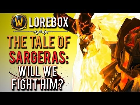 """""""The tale of Sargeras: will we fight the Burning Legion's master?"""" (WoW Lorebox)"""