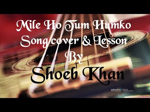 Mile Ho Tum - Reprise Version | Neha Kakkar | Tony Kakkar 2017 | by Shoeb Khan | on Guitar