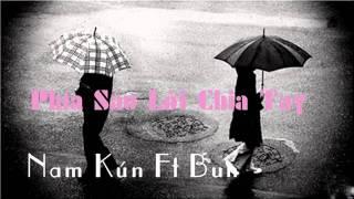 Phía Sau Lời Chia Tay - Nam Kún Ft Bun