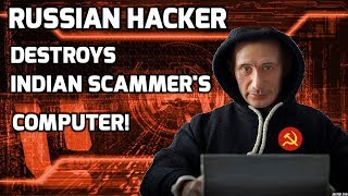 Russian Hacker Destroys Scammers Computer!