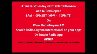 #TrueTalkTuesdays with Darrel Dookoo & DJ 3rd Degree - 11/18/2014 www.radioguyana.fm