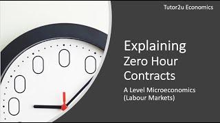 Explaining Zero Hours Contracts