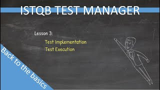 ISTQB Test Manager  Back to the basics  Lesson 3 (Old version)