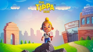 Oye Tippa Run - Android Gameplay For Kids