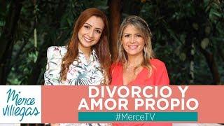 Divorcio y Amor propio Maria Elena Badillo | Merce villegas